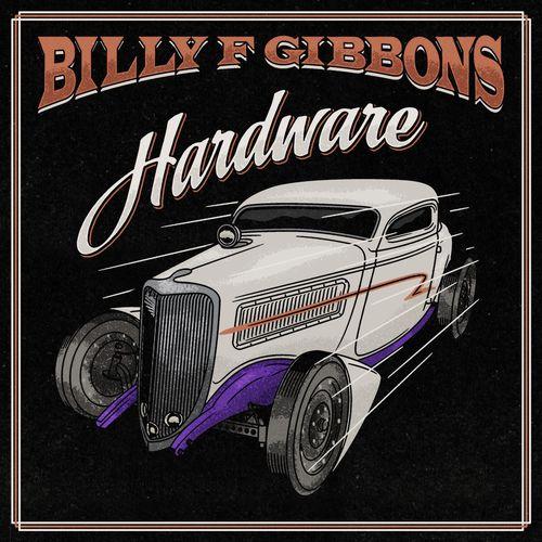 Billy F Gibbons - Hardware (2021)