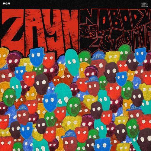 ZAYN - Nobody Is Listening (2021)