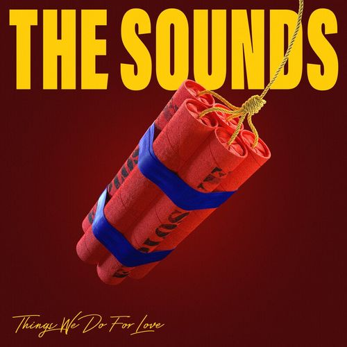 The Sounds - Things We Do For Love (2020)