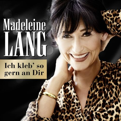 Madeleine Lang - Ich kleb' so gern an Dir (2019)