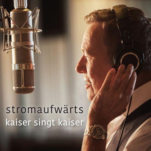 Roland Kaiser - stromaufwärts - kaiser singt kaiser (2017)