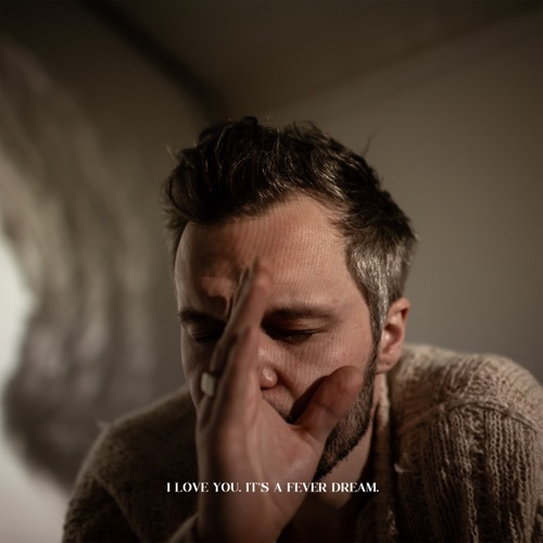 The Tallest Man On Earth - I Love You. It's a Fever Dream. (2019)