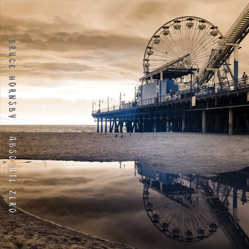 Bruce Hornsby - Absolute Zero (2019)