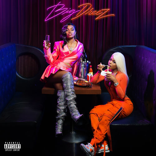 Dreezy - Big Dreez (2019)