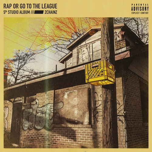 2 Chainz - Rap or Go to the League (2019)