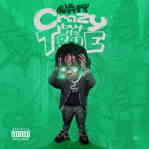 Lil Gotit - Crazy But It's True (2019)