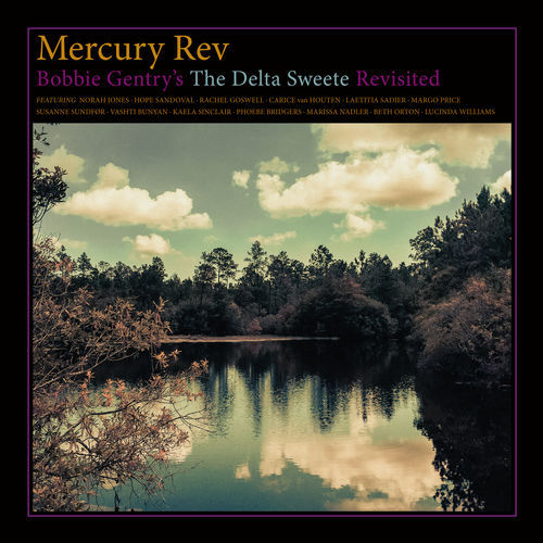 Mercury Rev - Bobbie Gentry's The Delta Sweete Revisited (2019)