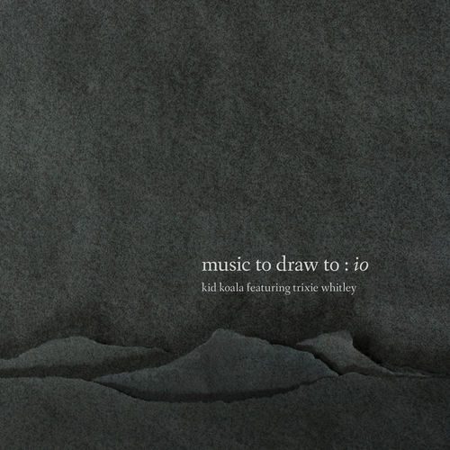 Kid Koala - Music to Draw To: Io (2019)