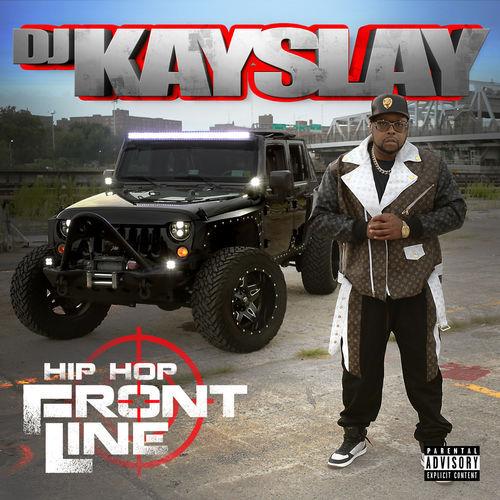 DJ Kay Slay - Hip Hop Frontline (2019)