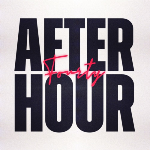 FOURTY - Afterhour (2021)