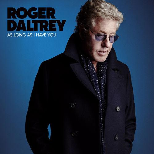 Roger Daltrey - As Long As I Have You (2018)