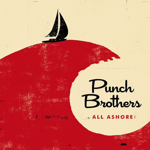 Punch Brothers - All Ashore (2018)