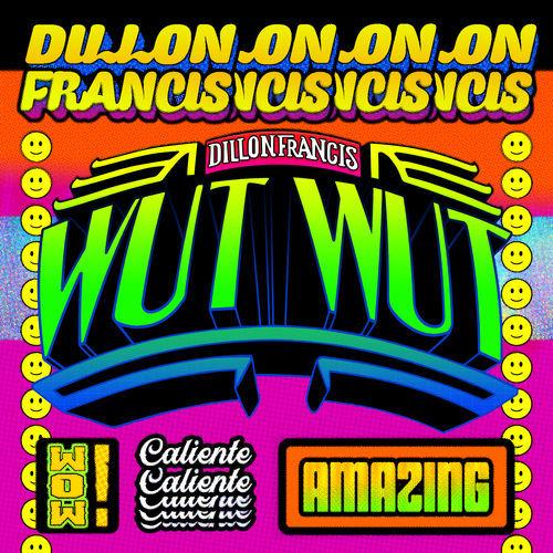Dillon Francis - Wut Wut (2018)