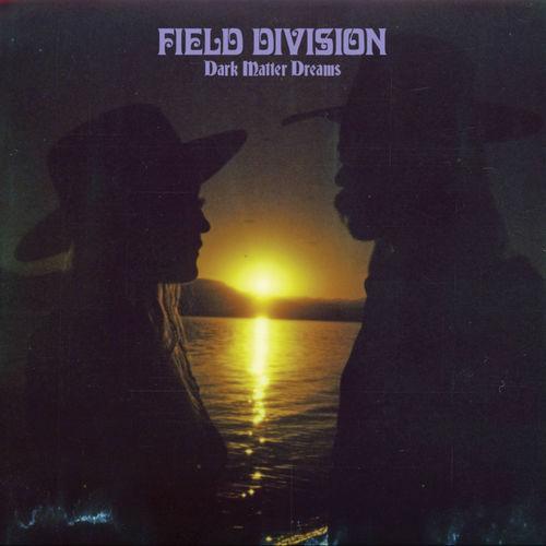 Field Division - Dark Matter Dreams (2018)