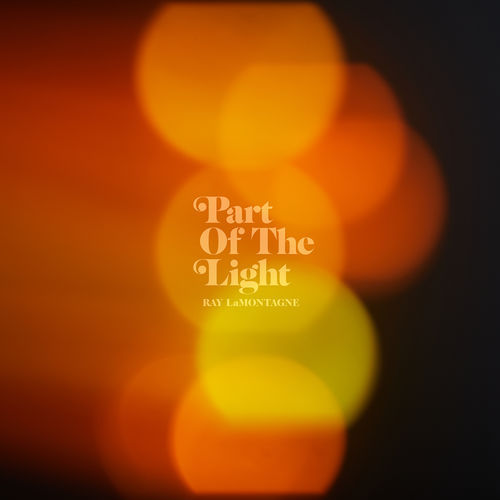Ray LaMontagne - Part Of The Light (2018)
