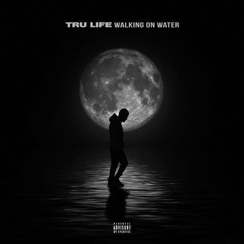 Tru Life - Walking on Water (2018)