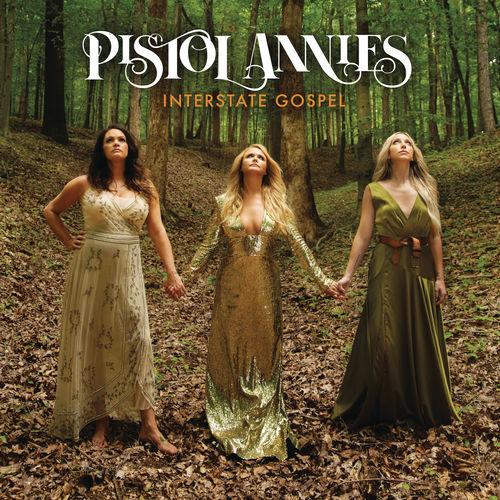 Pistol Annies - Interstate Gospel (2018)