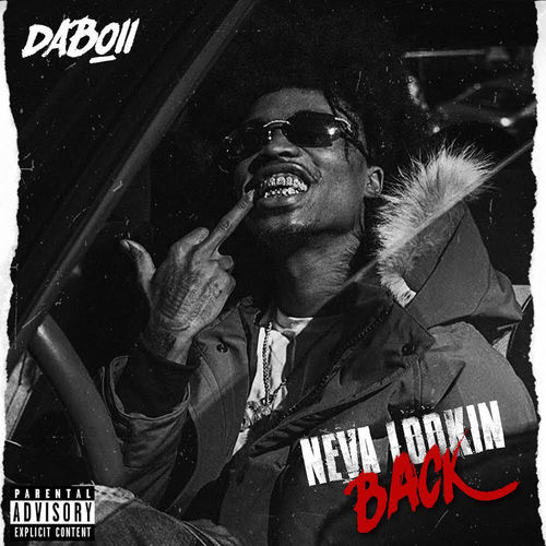 DaBoii - Neva Lookin Back (2018)