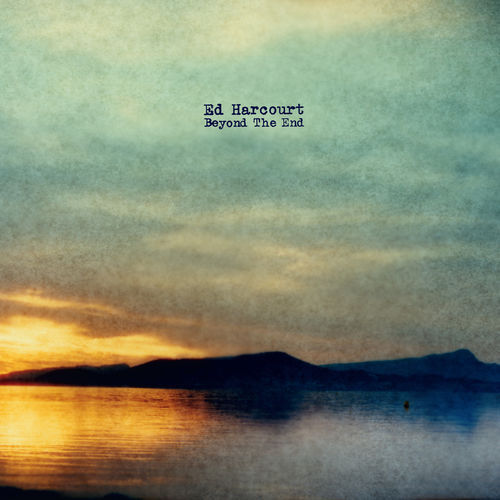 Ed Harcourt - Beyond the End (2018)