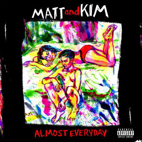 Matt and Kim - Almost Everyday (2018)