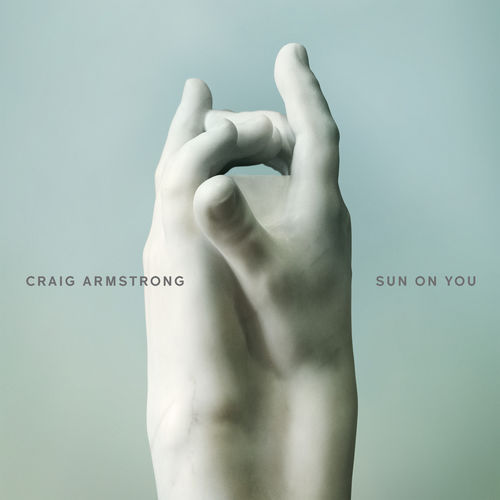 Craig Armstrong - Sun On You (2018)
