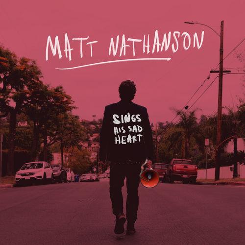 Matt Nathanson - Sings His Sad Heart (2018)