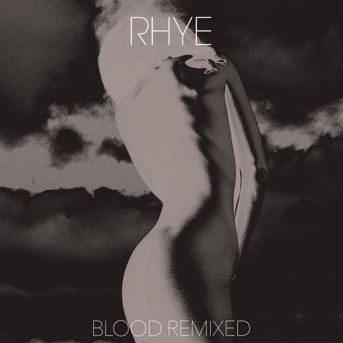Rhye - Blood Remixed (2018)