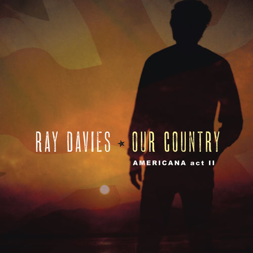 Ray Davies - Our Country: Americana Act 2 (2018)
