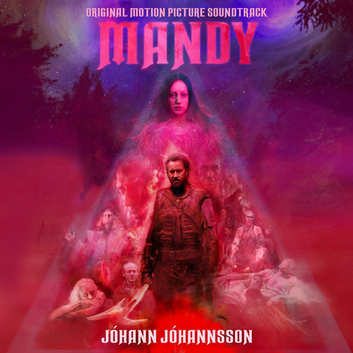 Jóhann Jóhannsson - Mandy (Original Motion Picture Soundtrack) (2018)