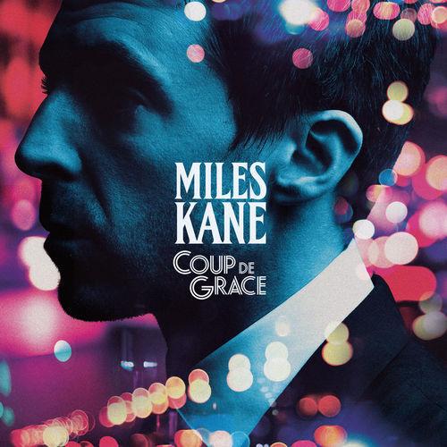 Miles Kane - Coup De Grace (2018)