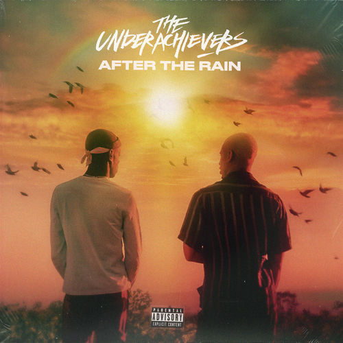 The Underachievers - After The Rain (2018)