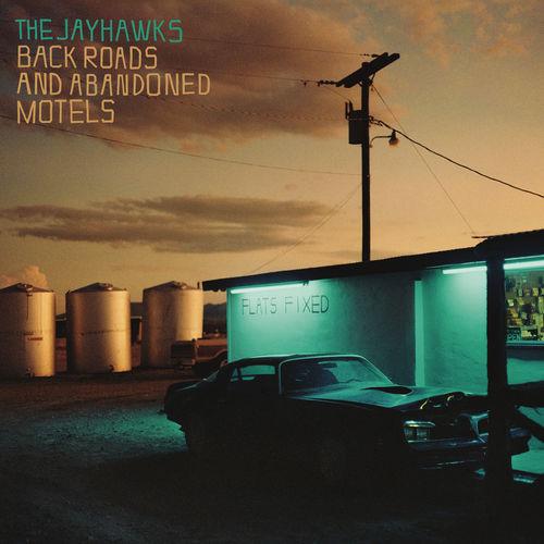 The Jayhawks - Back Roads and Abandoned Motels (2018)