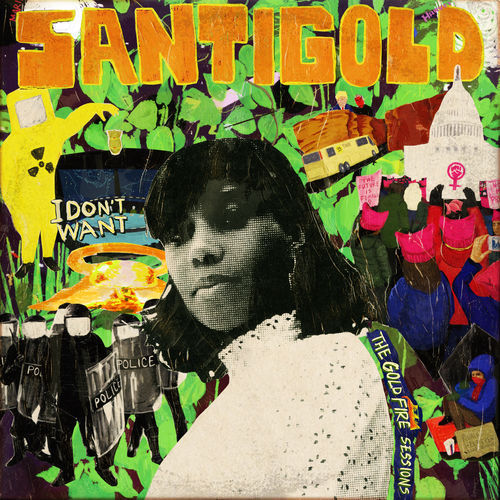 Santigold - I Don't Want: The Gold Fire Sessions (2018)