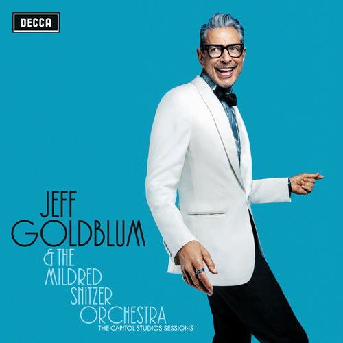 Jeff Goldblum & The Mildred Snitzer Orchestra - The Capitol Studios Sessions (2018)