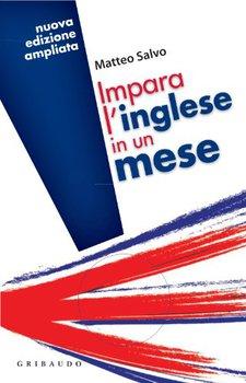 Matteo Salvo - Impara l'inglese in un mese. Nuova edizione (2011)