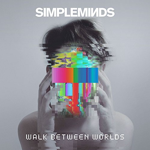 Simple Minds - Walk Between Worlds (Deluxe Edition) (2018)