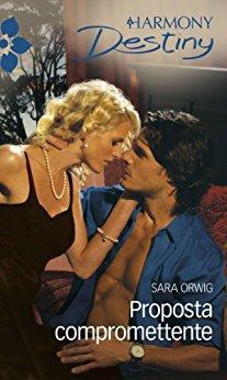 Sara Orwig - I Padroni del Texas vol.01. Proposta compromettente(2013) -Epub- ITA