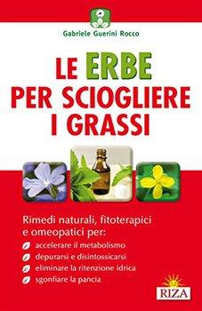 Gabriele Guerini Rocco - Le erbe per sciogliere i grassi (2014)