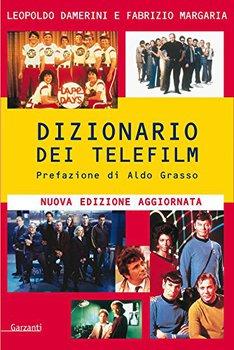 Leopoldo Damerini, Fabrizio Margaria - Dizionario dei telefilm. Prefazione di Aldo Grasso (2004)