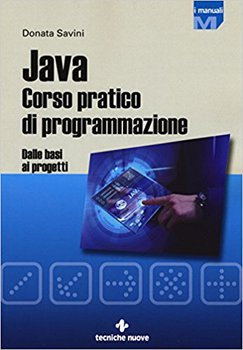 Donata Savini - Java Corso pratico di programmazione. Dalle basi ai progetti (2017)