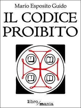 Mario Esposito Guido - Il codice proibito (2014)