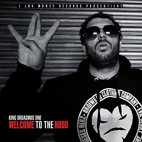 King Orgasmus One - Welcome to the Hood (Support 69 Gang Box) (2018)
