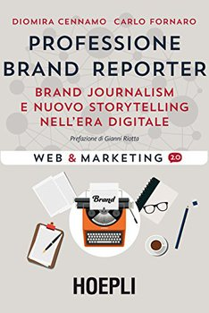 Diomira Cennamo - Professione brand reporter. Brand journalism e nuovo storytelling nell'era digital...