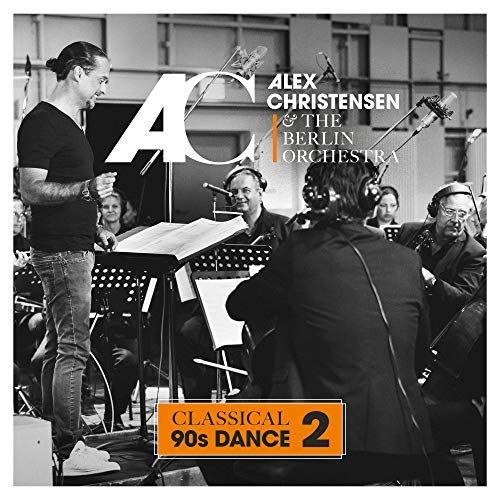 Alex Christensen & The Berlin Orchestra - Classical 90s Dance 2