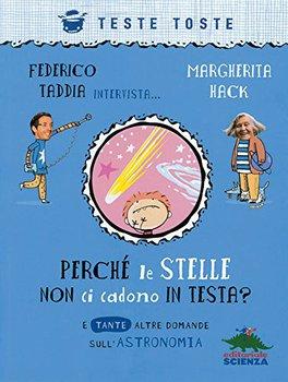 Federico Taddia, Margherita Hack - Perché le stelle non ci cadono in testa ? (2013)