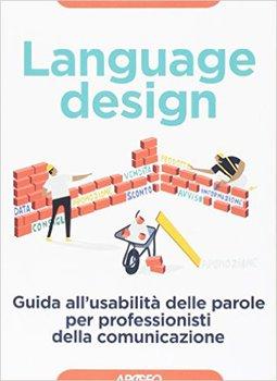 Yvonne Bindi - Language design. Guida all'usabilità delle parole per professionisti della comunicazi...