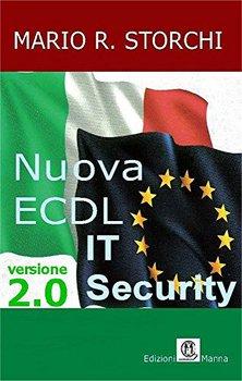 Mario R. Storchi - Nuova ECDL. IT security 2.0 (2016)