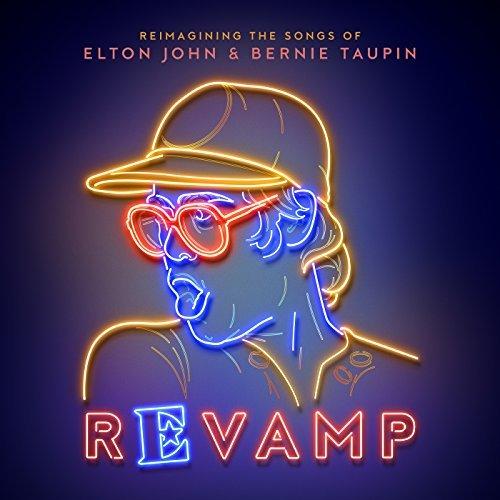 Revamp: Reimagining The Songs Of Elton John & Bernie Taupin (2018)