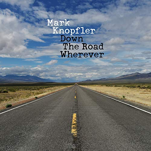 Mark Knopfler - Down The Road Wherever (Deluxe Edition) (2018)