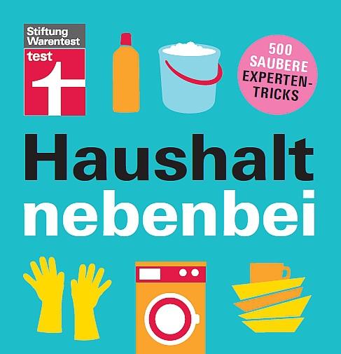 :  Stiftung  Warentest - Haushalt  nebenbei - 500 saubere Expertentricks